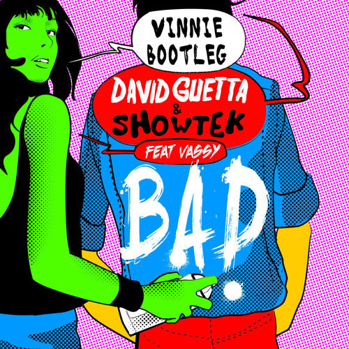 David Guetta Showtek Vassy Bad By Vinnie Maniscalco