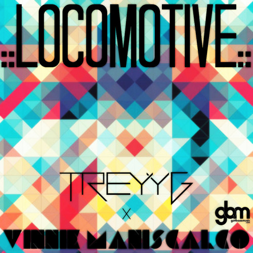 Locomotive By Vinnie Maniscalco & Treyy G Album Artwork