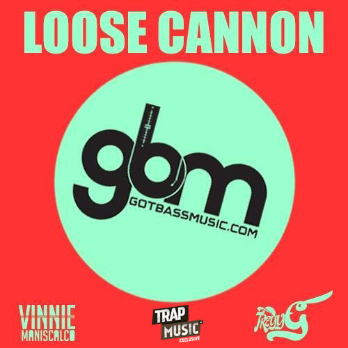 Loose Cannon By Vinnie Maniscalco & Treyy G