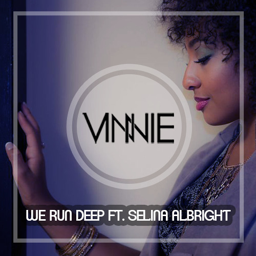 We Run Deep By Vinnie Maniscalco & Selina Albright