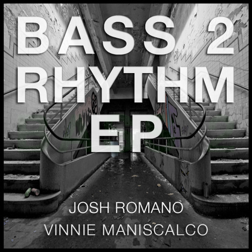 Bass 2 Rhythm Remix By Vinnie Maniscalco & Josh Romano